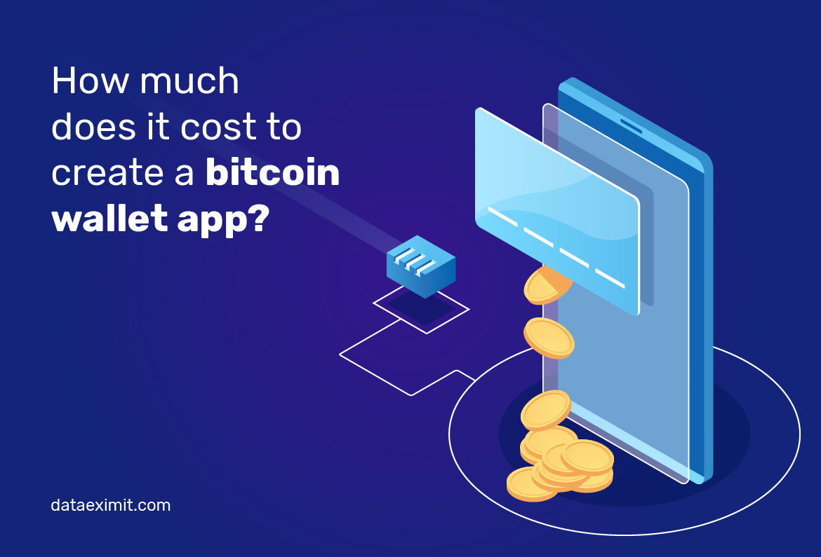 How much does it cost to create a bitcoin wallet app