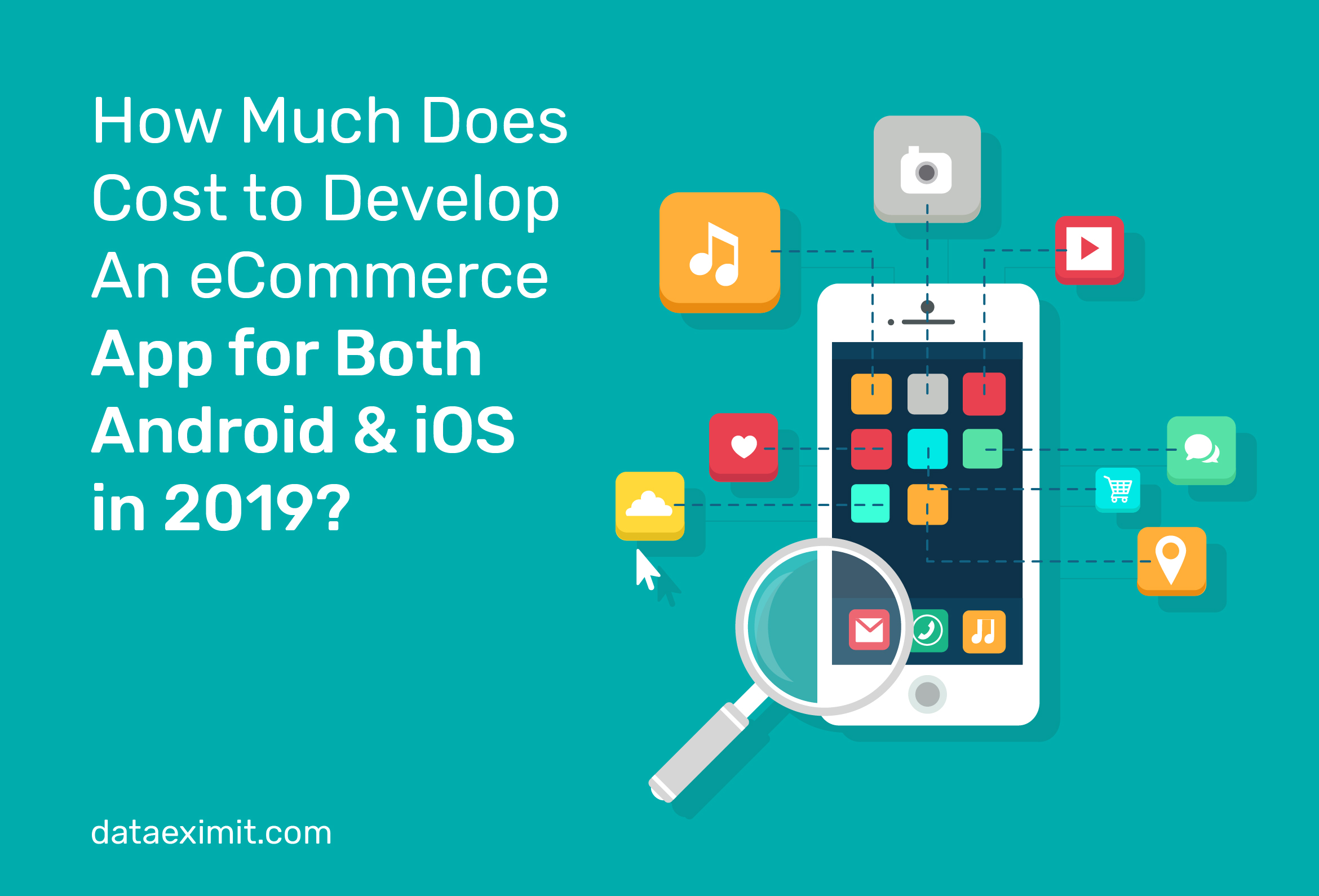 How Much Does Cost To Develop An E-commerce App For Both Android & iOS In 2019?