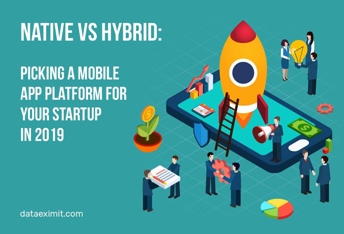 Native Vs Hybrid Picking a mobile app platform for your startup in 2019