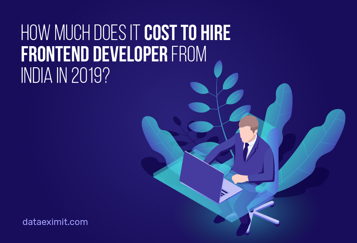 How much does it cost to hire Frontend developer from India in 2019