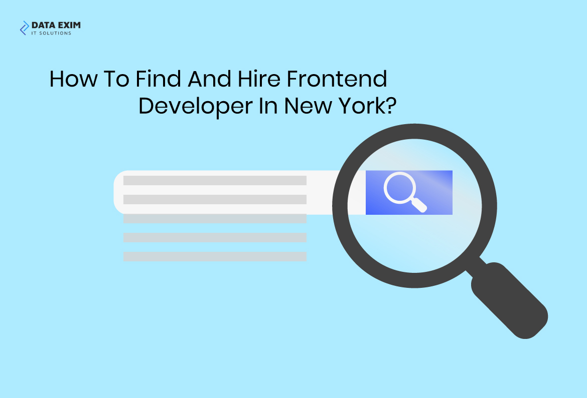 How to Find And Hire Frontend Developer in New York?