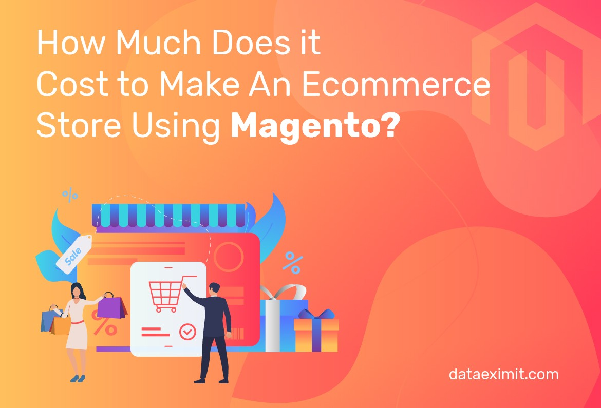 How Much It Costs To Make An E-commerce Store Using Magento?