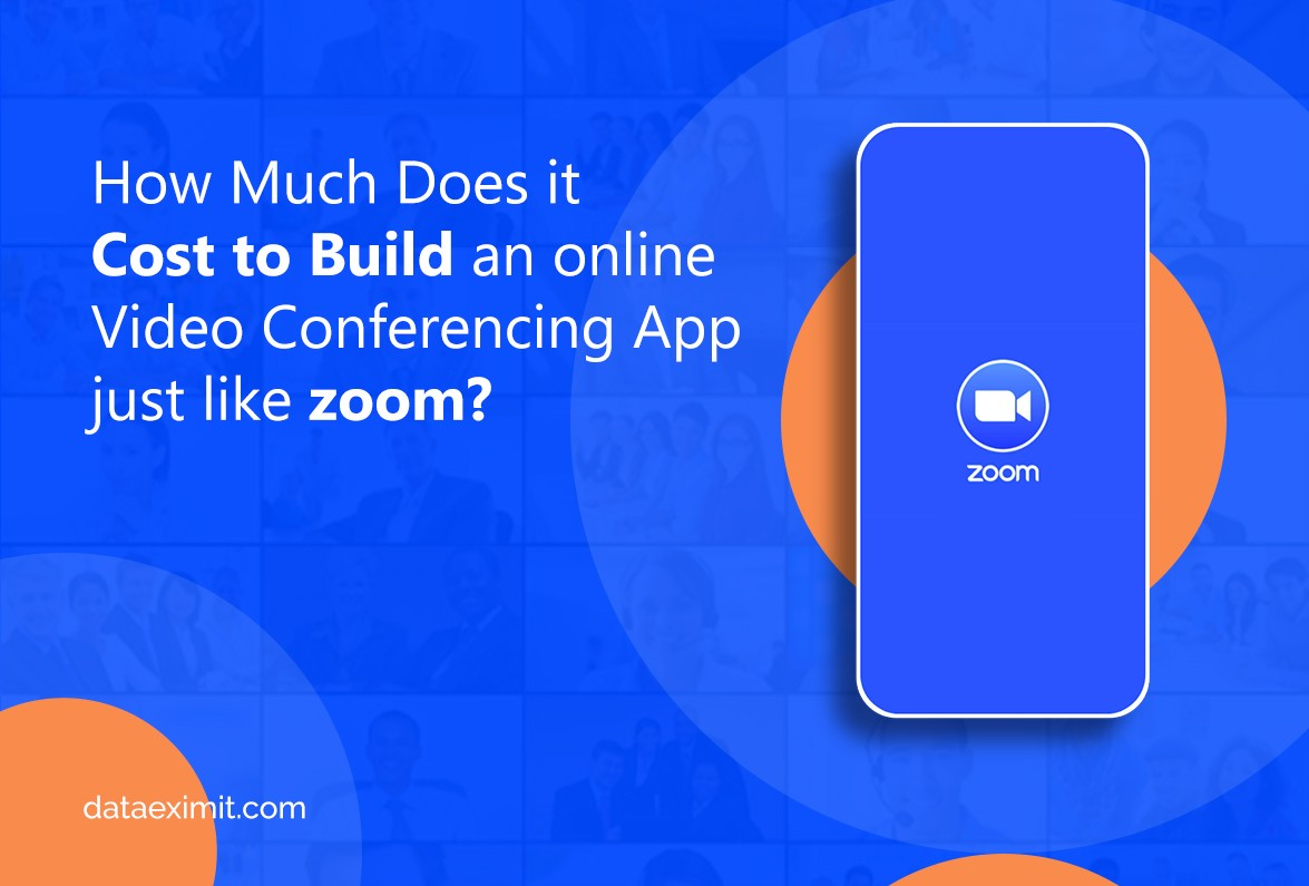How Much Does it Cost to Build a Video Conferencing App just like Zoom?