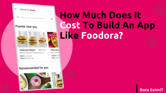 How Much Does It Cost To Build An App Like Foodora?