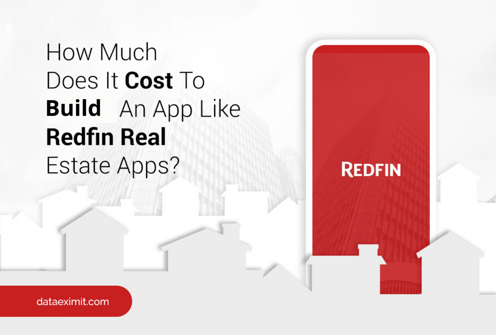How Much Does It Cost To Build An App Like REDFIN Real Estate Apps?