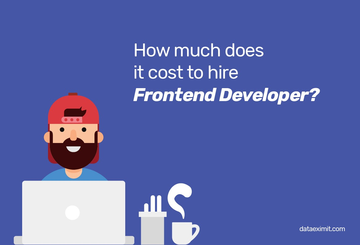 How Much Does It Cost to Hire Frontend Developers?