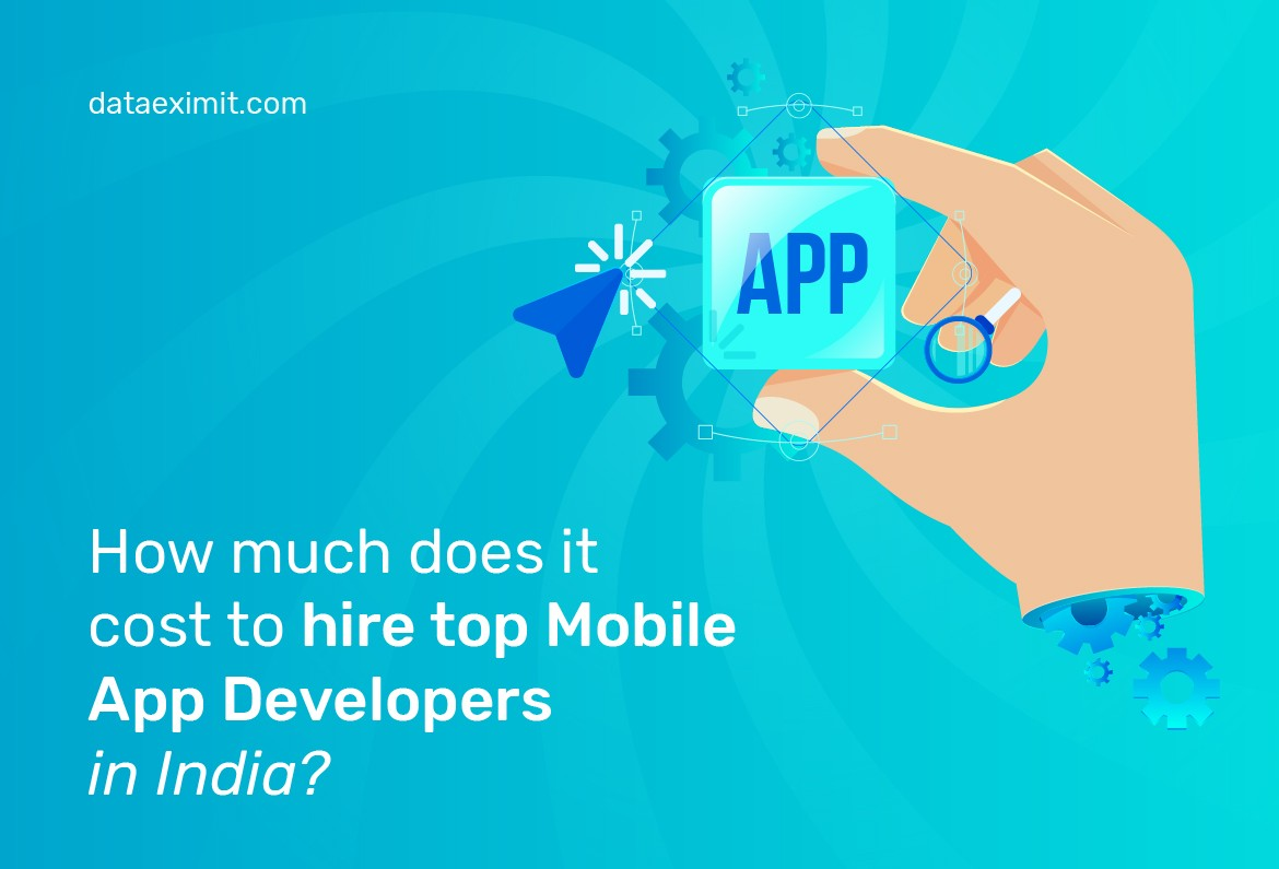 How Much Does It Cost to Hire Top Mobile App Developers in India?